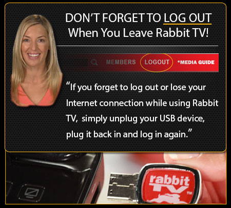 Rabbit TV - Don't forget to log out when you leave Rabbit TV