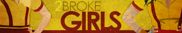 Watch 2 Broke Girls online for free.